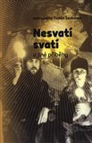 Obálka knihy Nesvatí svatí a jiné příběhy