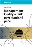 Obálka knihy Management kvality a rizik psychiatrické péče