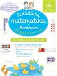Obálka knihy Zvládáme matematiku s Montessori a singapurskou metodou pro věk 6 - 7 let