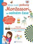 Obálka knihy Moje malé pokusy Montessori ve volném čase