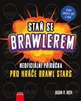Obálka knihy Staň se Brawlerem: Příručka pro hráče Brawl stars